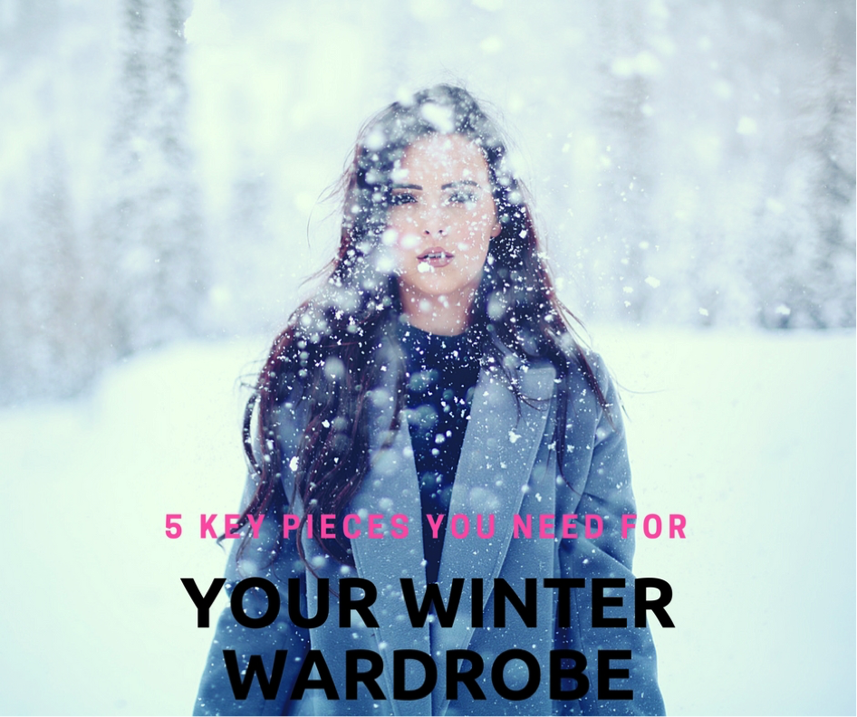 Guest blog article by Amy Mia Goldsmith – 5 key pieces for your Winter wardrobe.