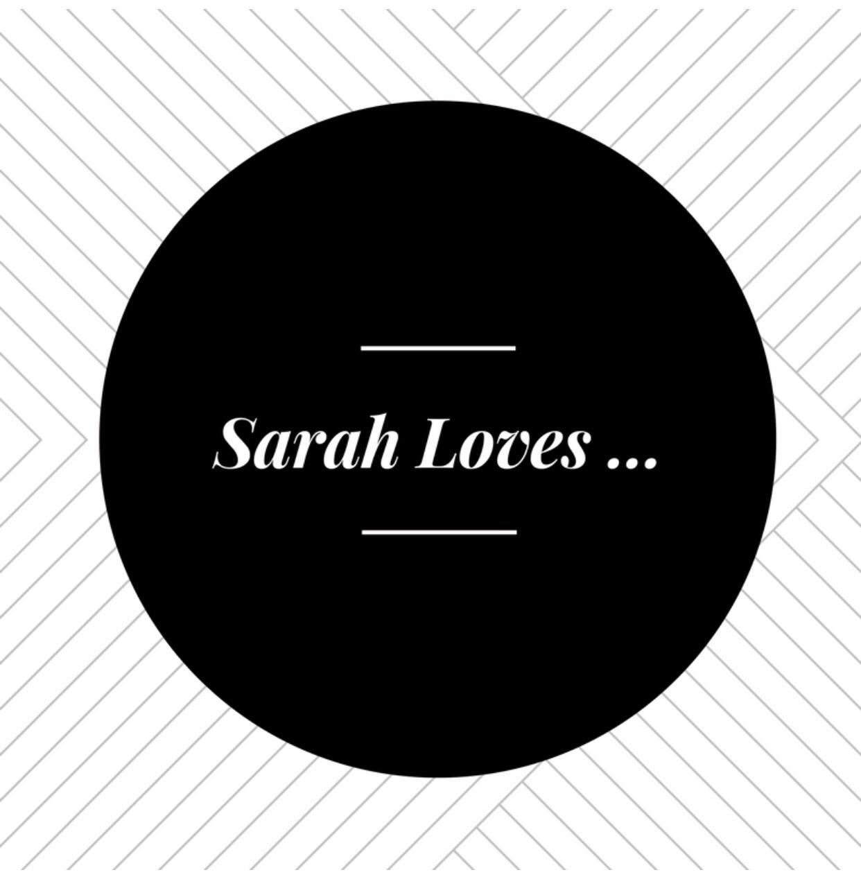 Sarah Loves …